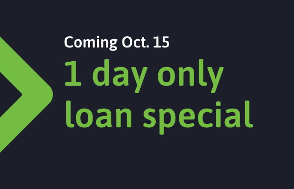 A loan special just for you!